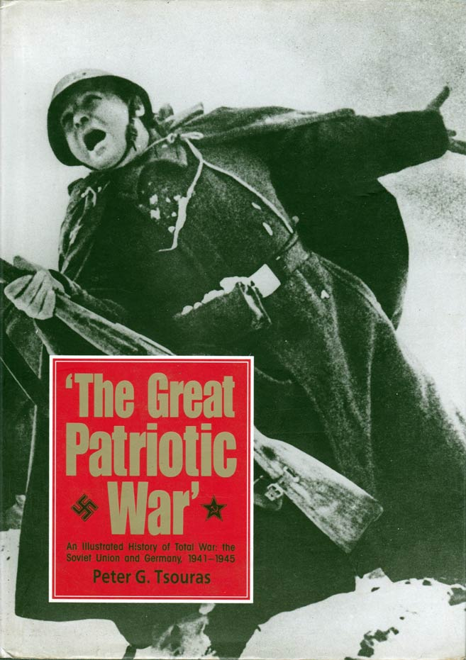 The Great Patriotic War - An Illustrated History of Total War: The Soviet  Union and Germany